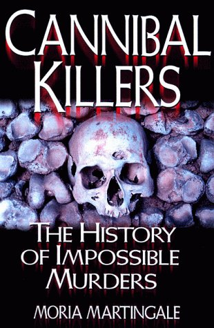 Cannibal Killers: The History Of Impossible Murders: Moira