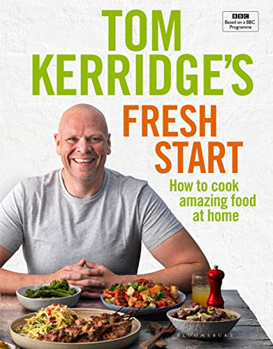 Tom Kerridge's Fresh Start: Kick start your new year with all the recipes from Tom's BBC TV series and more Front Cover