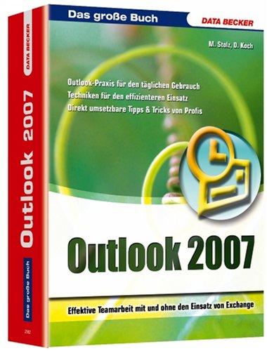Outlook 2007 Gebundenes Buch – März 2007 Daniel Koch Martin Stolz Data Becker 3815825822