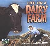 Life on a Dairy Farm, Judy Wolfman, 1575051907