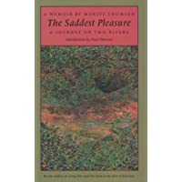 The Saddest Pleasure: A Journey on Two Rivers