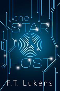 The Star Host (Broken Moon Book 1) by [Lukens, F.T.]