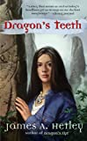 Dragon's Teeth, James A.  Hetley, 0441015433