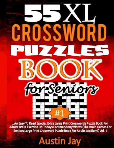 55 xl crossword puzzle book for seniors: an easy to read special ...