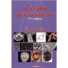 Le Crâne du Nouveau-ne 2e Éd.