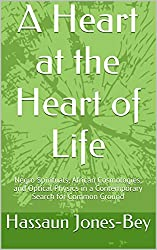 A Heart at the Heart of Life: Negro Spirituals, African Cosmologies, and Optical Physics in a Contemporary Search for Common Ground