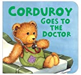img - for Corduroy Goes to the Doctor (lg format) book / textbook / text book