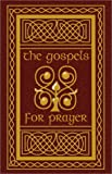 img - for The Gospels for Prayer book / textbook / text book
