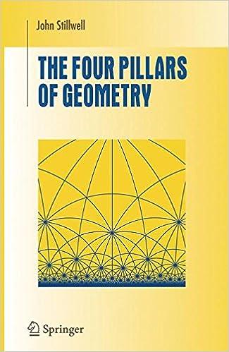 The Four Pillars of Geometry (Undergraduate Texts in Mathematics ...