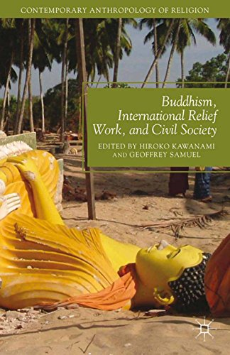 Buddhism, International Relief Work, and Civil Society (Contemporary Anthropology of Religion)