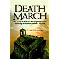 """Death March: The Complete Software Developer's Guide to Surviving """"Mission Impossible"""" Projects (Yourdon Computing…"""