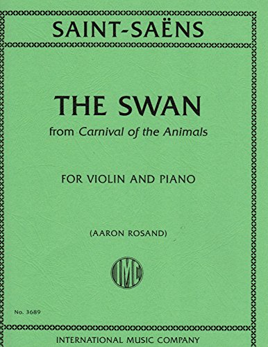 Saint-Saens Camille The Swan from Carnival of the Animals. For Violin and Piano. by International Edited By Aaron Rosand (The Swan Saint Saens Violin Sheet Music)