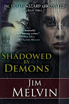 Shadowed by Demons (The Death Wizard Chronicles Book 3) by [Melvin, Jim]