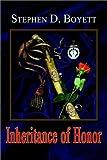 Inheritance of Honor, Stephen D. Boyett, 1403350531