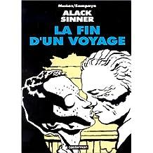 ALACK SINNER T03 : LA FIN D'UN VOYAGE (NB)