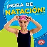 Hora de natación! / Swimming Time! (Bumba Booksen Español¡hora De Deportes! / Sports Time!) (Spanish Edition)
