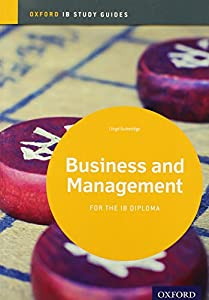 IB Business and Management Study Guide: Oxford IB Diploma Program