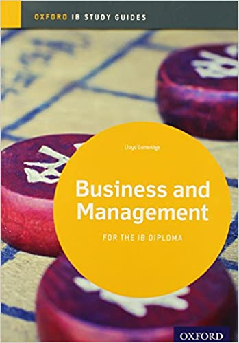 Ib Business And Management Study Guide Oxford Ib Diploma Program