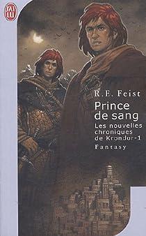 Les nouvelles chroniques de Krondor, Tome 1 : Prince de sang par Feist