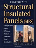 Building With Structural Insulated Panels Strength