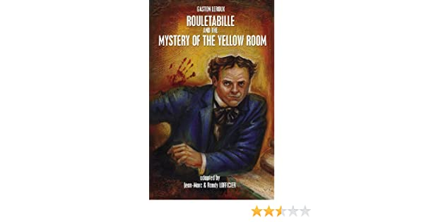 Rouletabille And The Mystery Of Yellow Room French Book 1