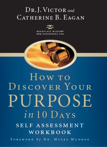 How to Discover Your Purpose in 10 Days:  Self Assessment Workbook ebook