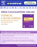 Drug Calculations Online : Clinical Calculations - With Applications to General and Speciality Areas, Marshall, Sally M. and Kee, Joyce LeFever, 1416055851