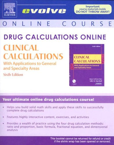 Drug Calculations Online for Kee/Marshall: Clinical Calculations: With Applications to General and Speciality Areas (User Guide and Access Code), 6e (Evolve Apply: Online Case - Online Usa Marshall Store