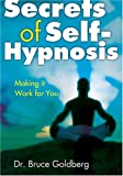 Secrets of Self-Hypnosis, Bruce Goldberg, 1402721846