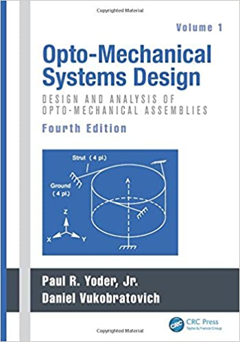 Opto-Mechanical Systems Design, Fourth Edition, Volume 1: Design And Analysis Of Opto-Mechanical Assemblies Downloads Torrent