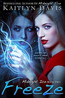 Freeze (Midnight Ice Book 2) by [Davis, Kaitlyn]