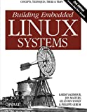 img - for Building Embedded Linux Systems: Concepts, Techniques, Tricks, and Traps book / textbook / text book