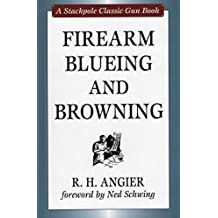 Firearm Blueing and Browning (Stackpole Classic Gun Books)