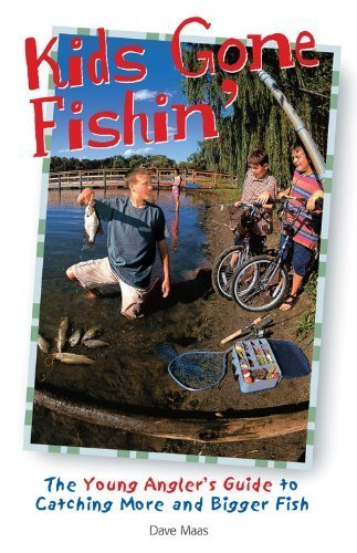 Kids Gone Fishin' (The Freshwater Angler) by Maas, Dave