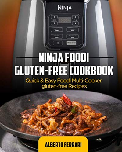 Ninja foodi gluten-free cookbook: Quick & Easy Foodi Multi-Cooker gluten-free Recipes