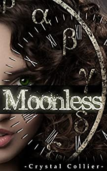 Moonless (Maiden of Time Book 1) by [Collier, Crystal]