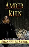 Amber Ruin (A Blushing Death Novel Book 8) - Kindle edition by Sabol, Suzanne M.. Mystery, Thriller & Suspense Kindle eBooks @ Amazon.com.