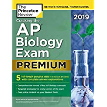Cracking the AP Biology Exam 2019, Premium Edition: 5 Practice Tests + Complete Content Review