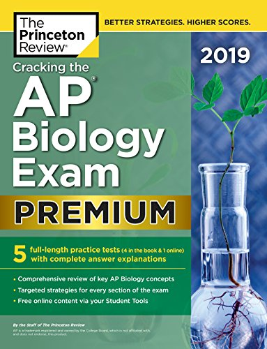 Pdf Teen Cracking the AP Biology Exam 2019, Premium Edition: 5 Practice Tests + Complete Content Review (College Test Preparation)