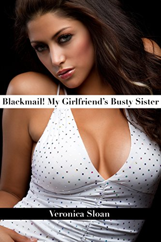My Girlfriends Busty Sister Volume 2 By Sloan Veronica