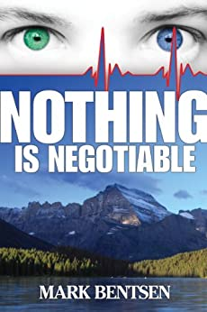 Nothing Is Negotiable by [Bentsen, Mark]