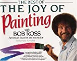 Best of the Joy of Painting, Annette Kowalski and Bob Ross, 0688143547