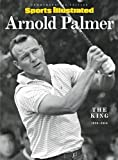 SPORTS ILLUSTRATED Arnold Palmer: The King, 1929-2016