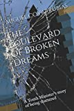img - for The Boulevard of Broken Dreams: A Youth Minister s story of being shattered book / textbook / text book