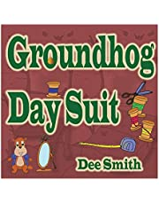 Groundhog Day Suit: Rhyming Groundhog Day Picture Book for kids about a Groundhog preparing for Groundhog Day with a new Suit