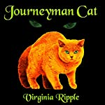Journeyman Cat | Virginia Ripple