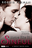Some Like It Sinful (Perfect Recipe)