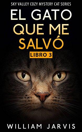 El Gato que me Salvó (Spanish Edition) by [Jarvis, William]