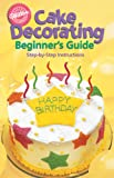 Wilton 902-1232 Cake Decorating for Beginners Guide
