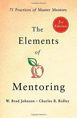 Books : The Elements of Mentoring: 75 Practices of Master Mentors, 3rd Edition